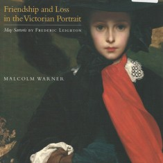 Friendship and Loss in the VIctorian Portrait, in which Malcolm Warner describes the portrait of May Sartoris, one of the prize possessions of the Kimbell Gallery in Fort Worth, Texas