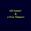All Saints and a Few Sinners