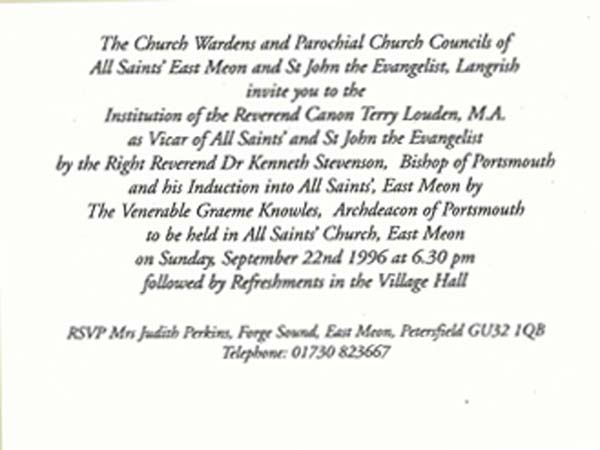 Rev Terry Louden, 22nd  Sept 1996, by the Bishop of Portsmouth, Dr Kenneth Stephenson, and Inductin by Ven. Graeme Knowles, Archdeacon of Portsmouth